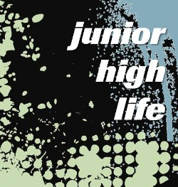 Junior High Life